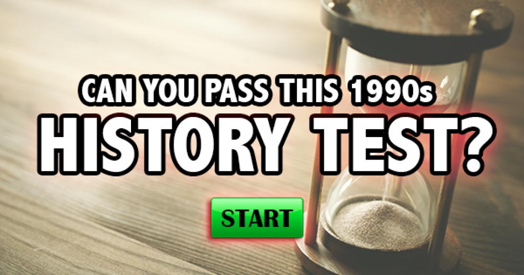 Can You Pass This 1990s History Test?