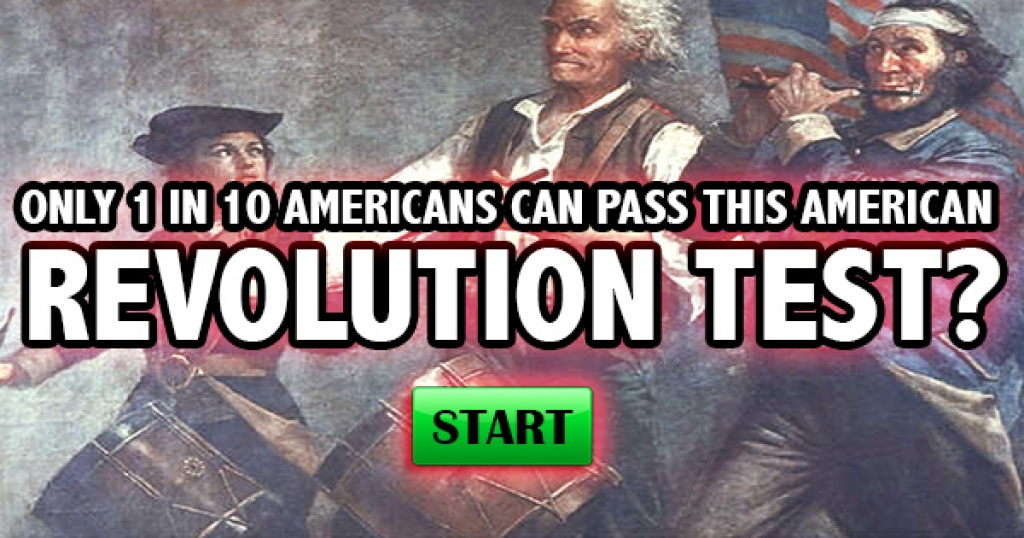 Only 1 in 10 Americans Can Pass This American Revolution Test