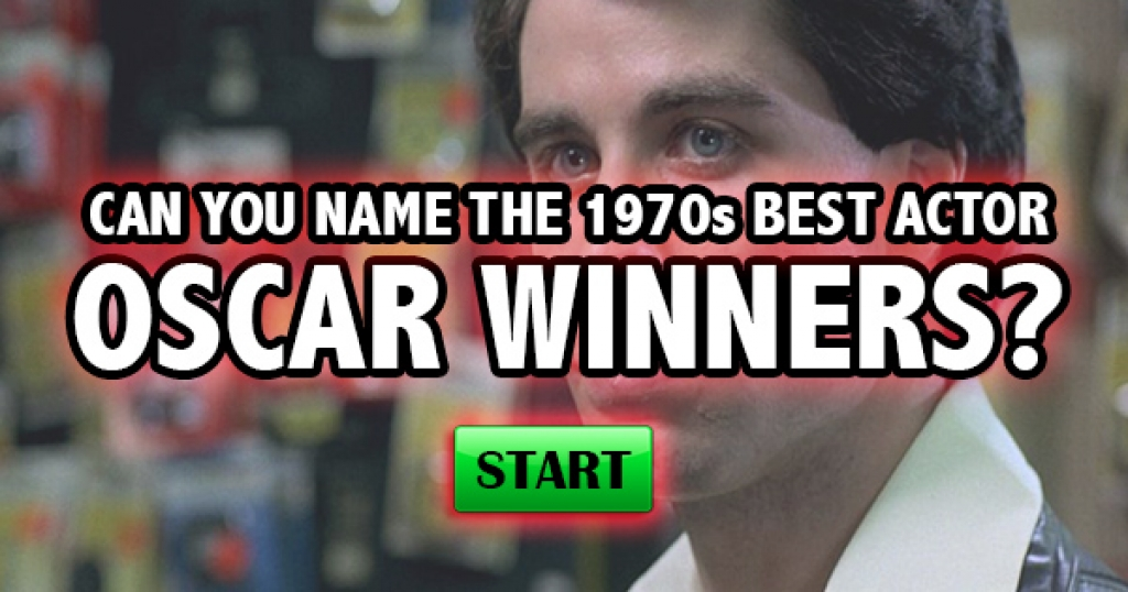 Can You Name The 1970s Best Actor Oscar Winners?