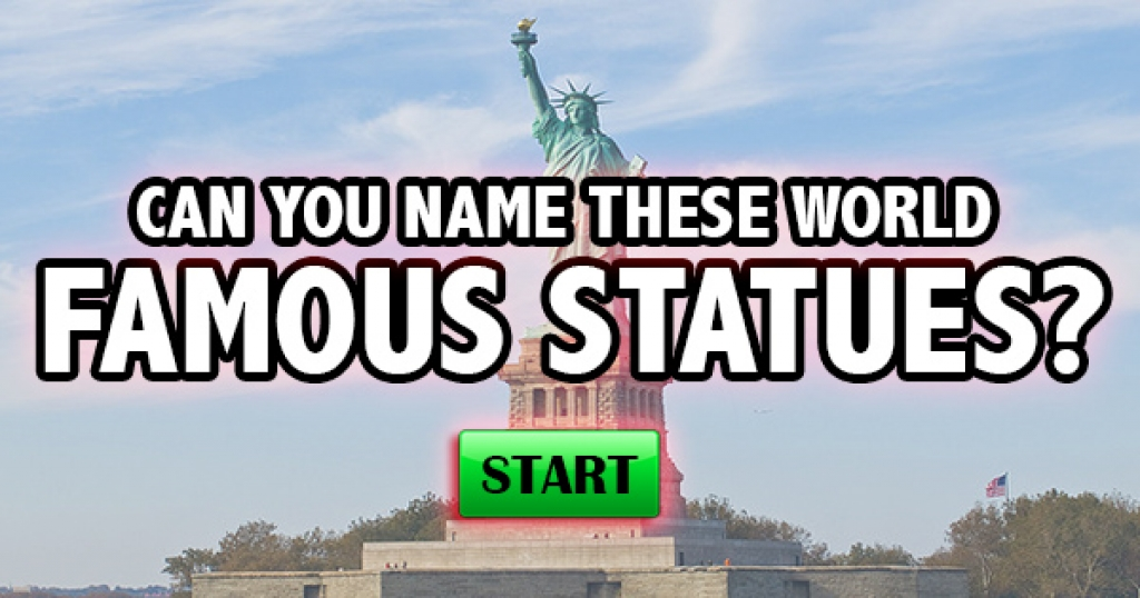 Can You Name These World Famous Statues?