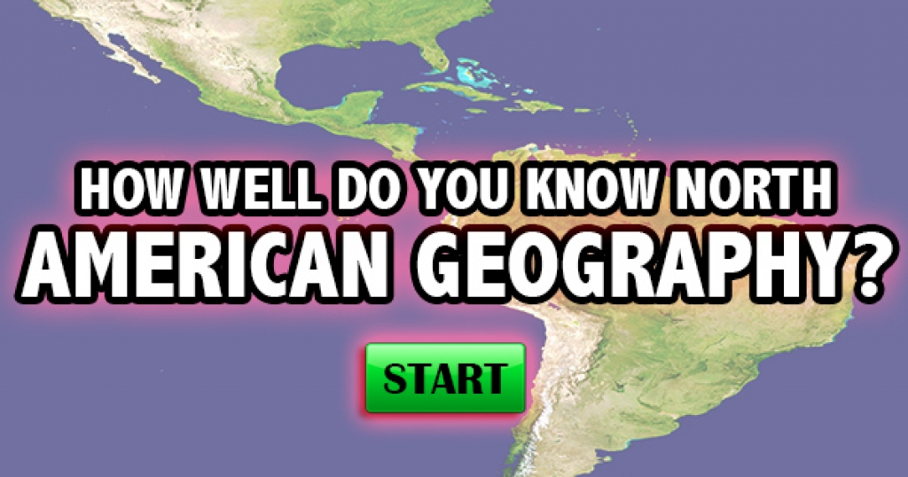 How Well Do You Know North American Geography?