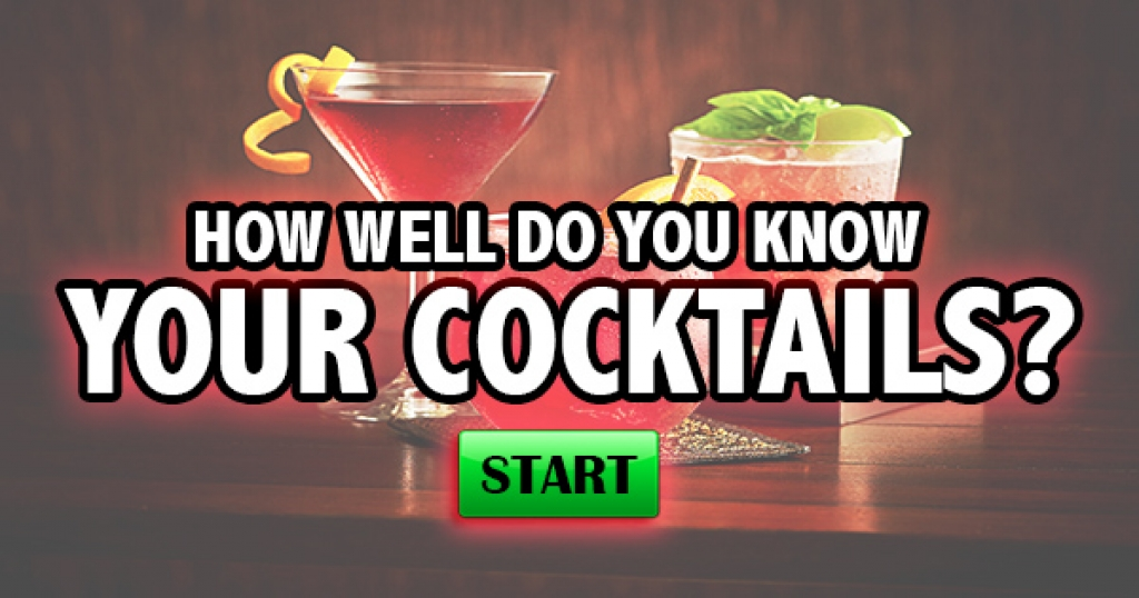 How Well Do You Know Your Cocktails?