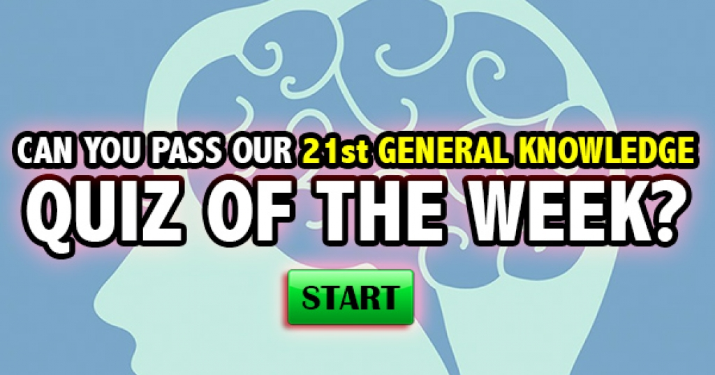 Can You Pass Our 21st General Knowledge Quiz of the Week?