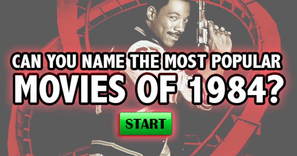 Can You Name The Most Popular Movies of 1984?