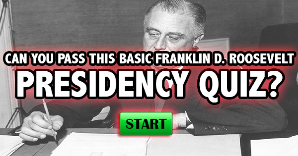 Can You Pass This Basic Franklin D. Roosevelt Presidency Quiz?