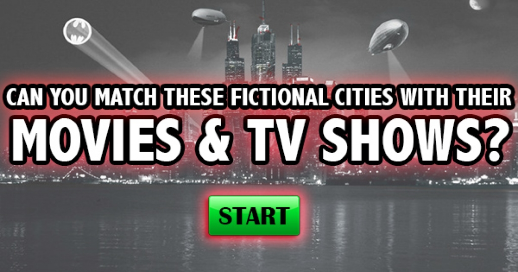 Can You Match These Fictional Cities With Their Movies & TV Shows?