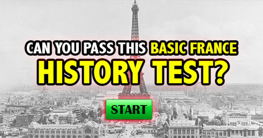 Can You Pass This Basic France History Test?