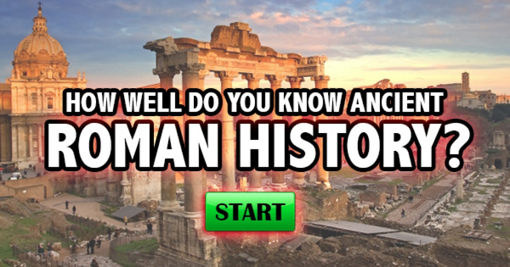 How Well Do You Know Ancient Roman History?