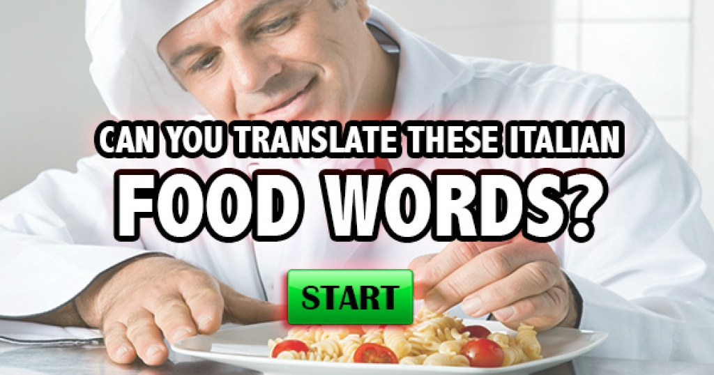 Can You Translate These Italian Food Words?