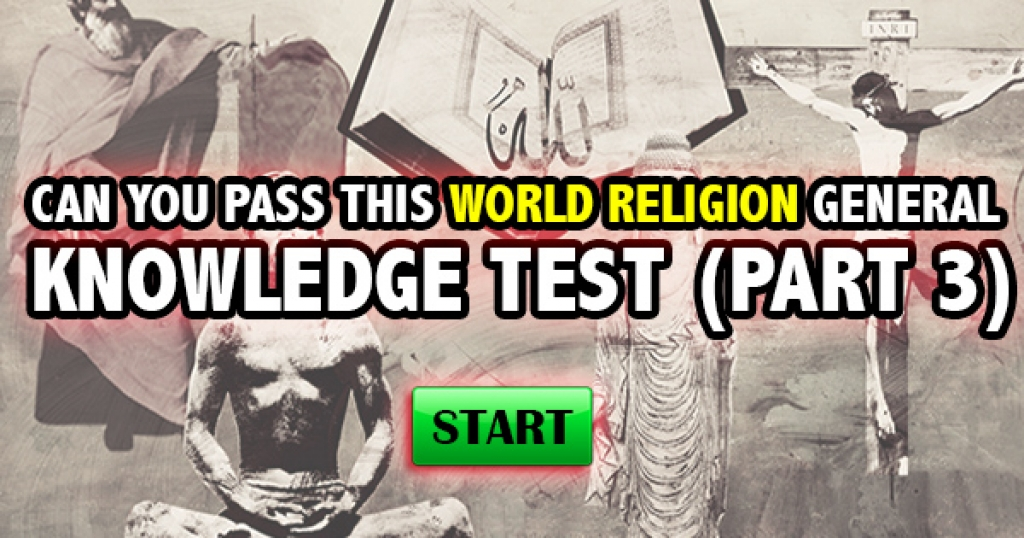 Can You Pass This World Religion General Knowledge Test (Part 3)