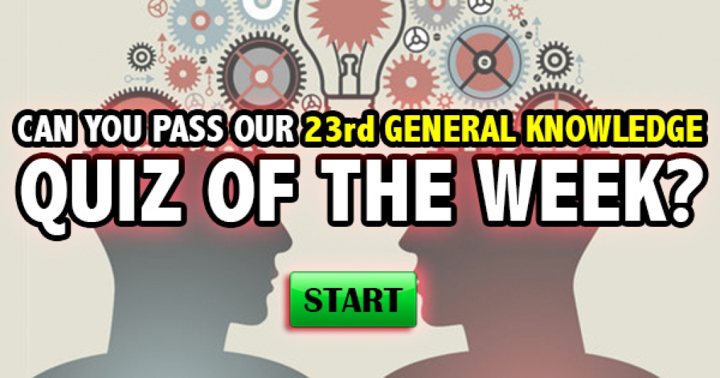 Can You Pass Our 23rd General Knowledge Quiz of the Week?