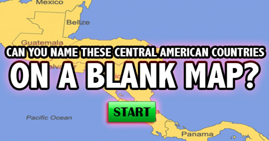 Can You Name These Central American Countries On A Blank Map?