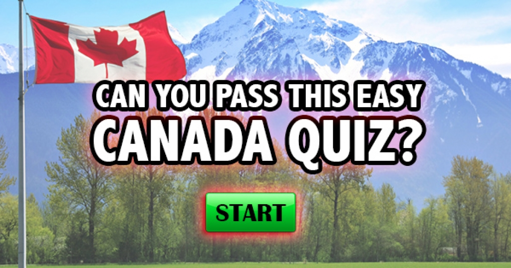Can You Pass This Easy Canada Quiz?
