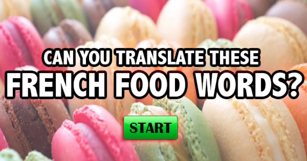 Can You Translate These French Food Words?