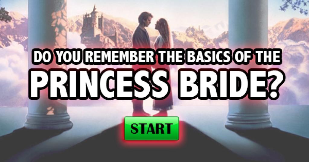 Do You Remember the Basics of The Princess Bride?