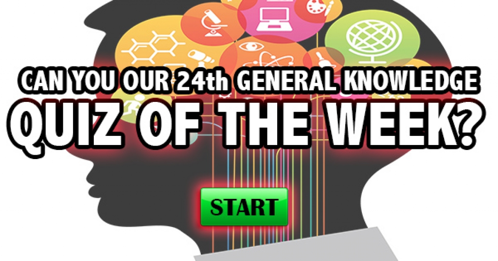 Can You Pass Our 24th General Knowledge Quiz of the Week?