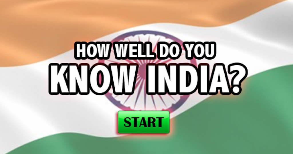 How Well Do You Know India?