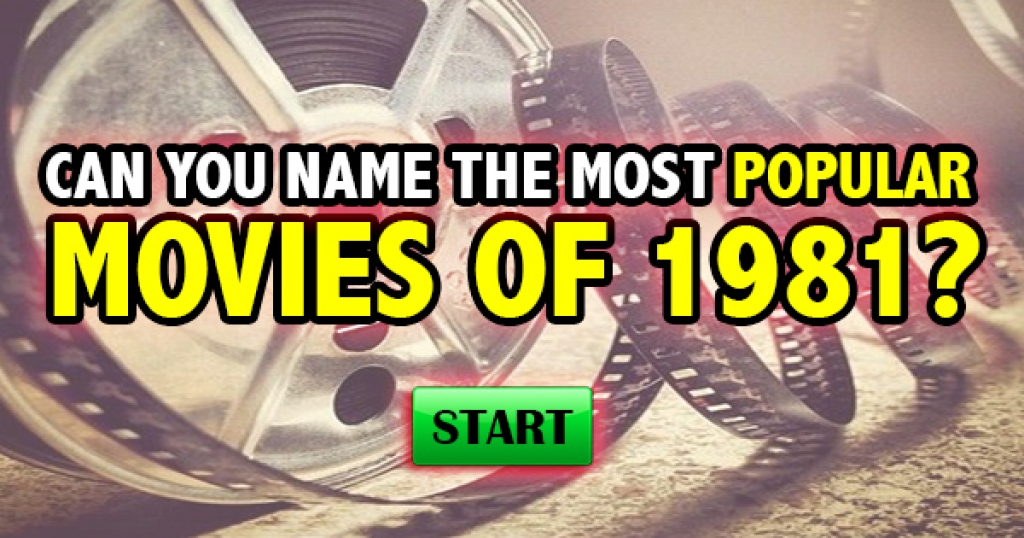 Can You Name The Most Popular Movies of 1981?