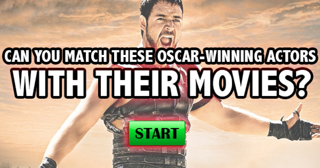 Can You Match These Oscar-Winning Actors With Their Movies?