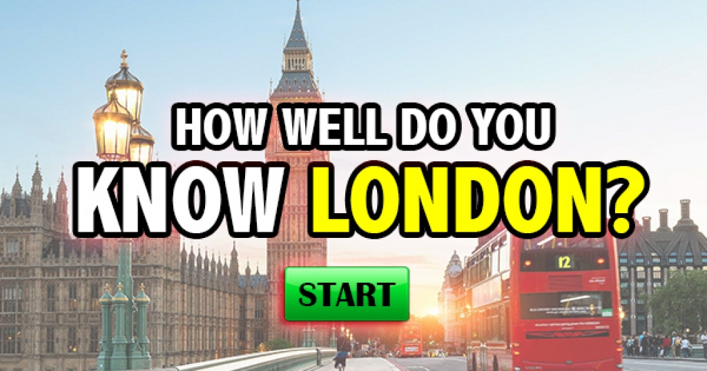 How Well Do You Know London?
