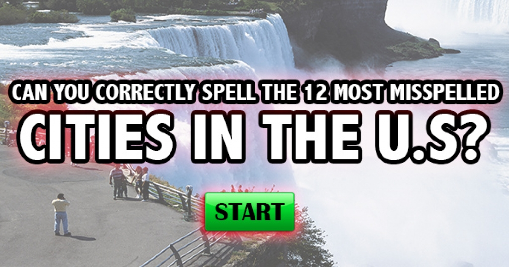 Can You Correctly Spell The 12 Most Misspelled Cities In The US?