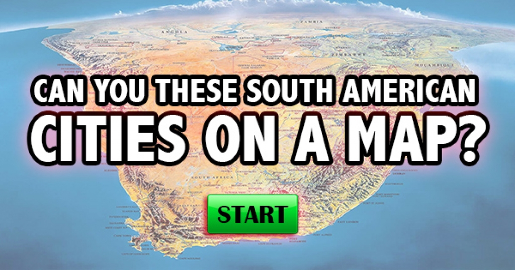 Can You Name These South American Cities On A Map?