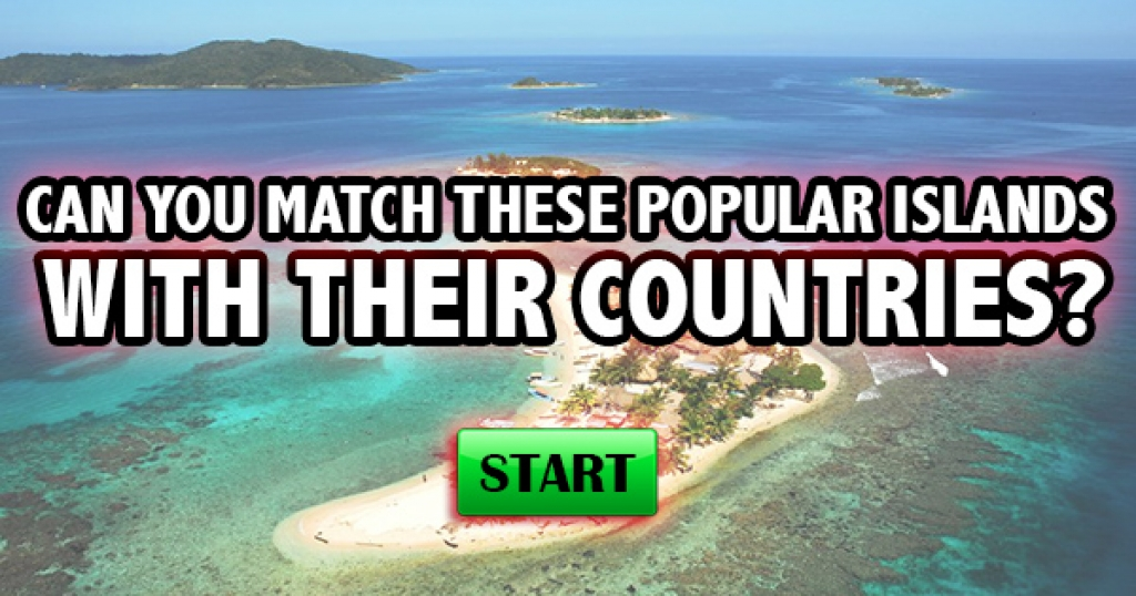 Can You Match These Popular Islands With Their Countries?