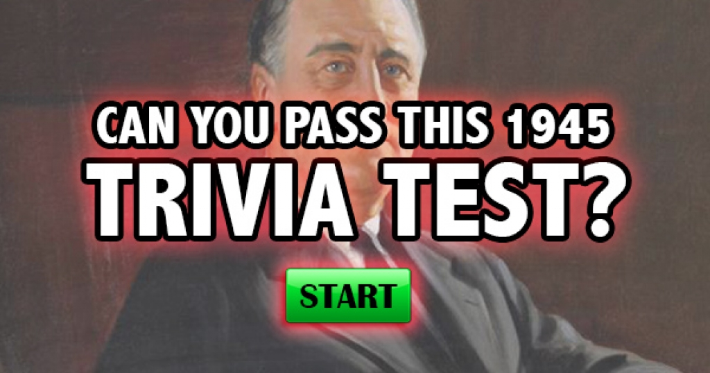 Can You Pass This 1945 Trivia Test?