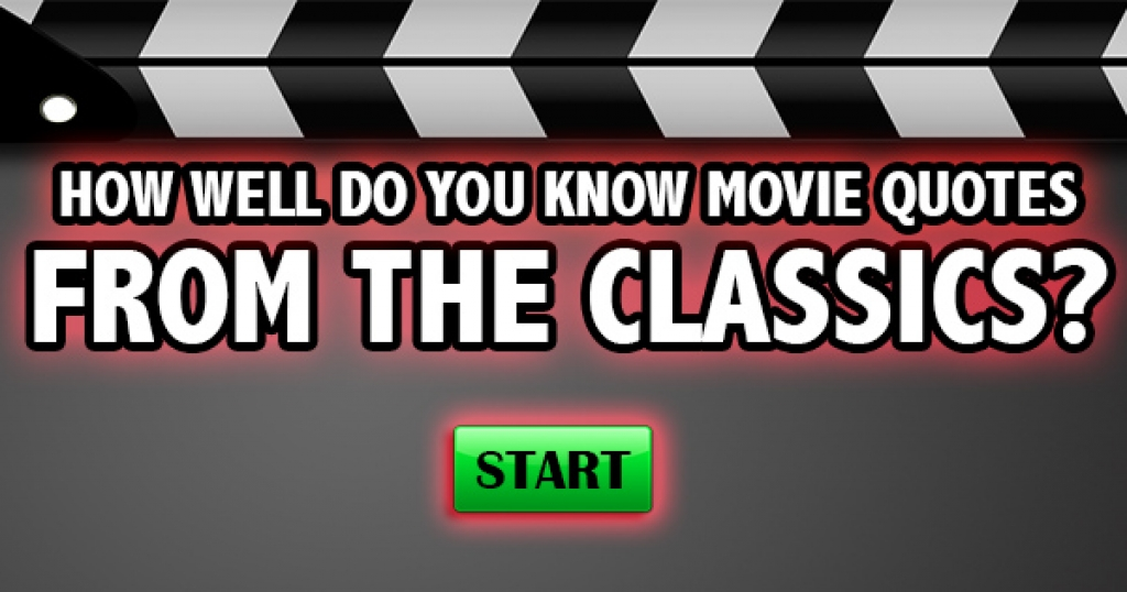 How Well Do You Know Movie Quotes From The Classics?