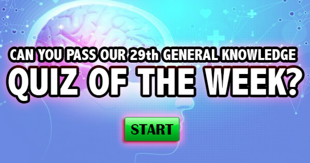 Can You Pass Our 29th General Knowledge Quiz of the Week?