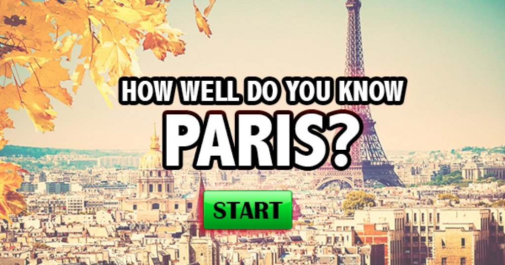 How Well Do You Know Paris?