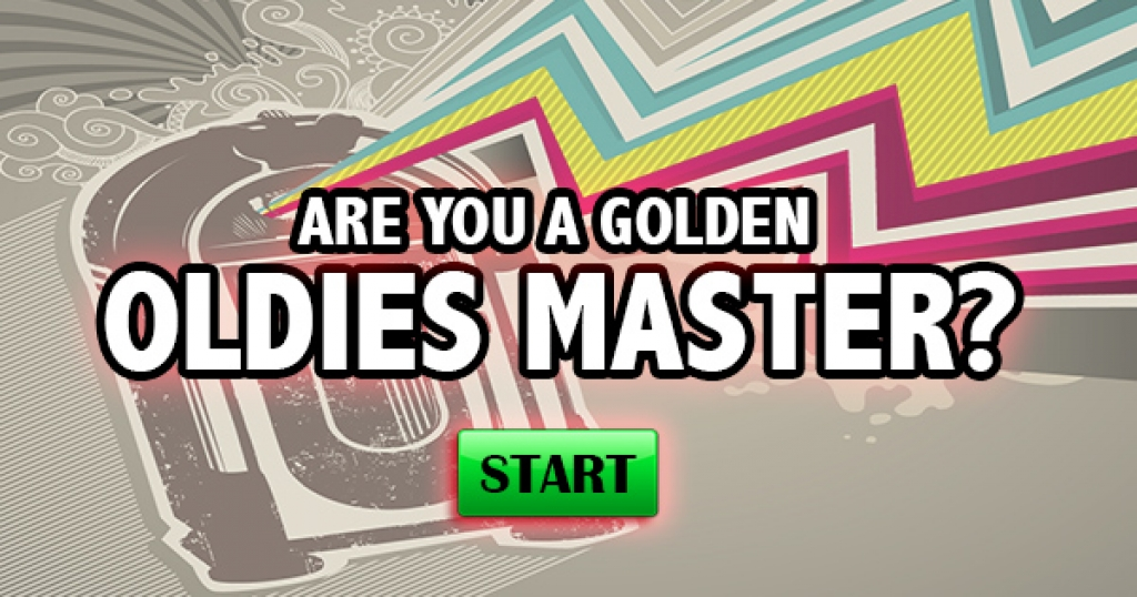 Are You A Golden Oldies Master?