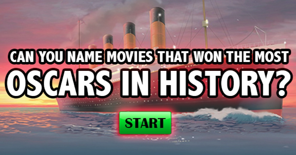 Can You Name Movies That Won The Most Oscars In History?