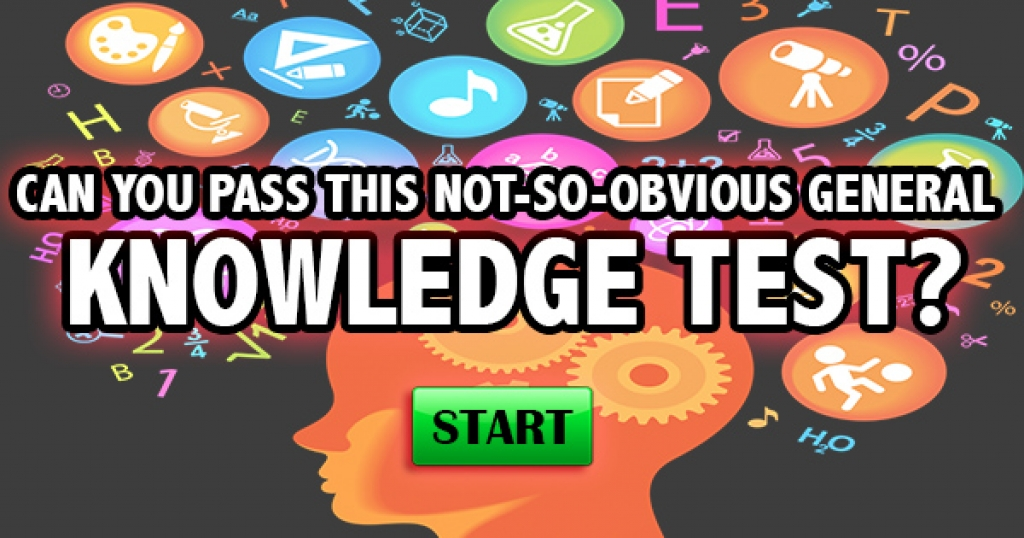 Can You Pass This Not-So-Obvious General Knowledge Test?