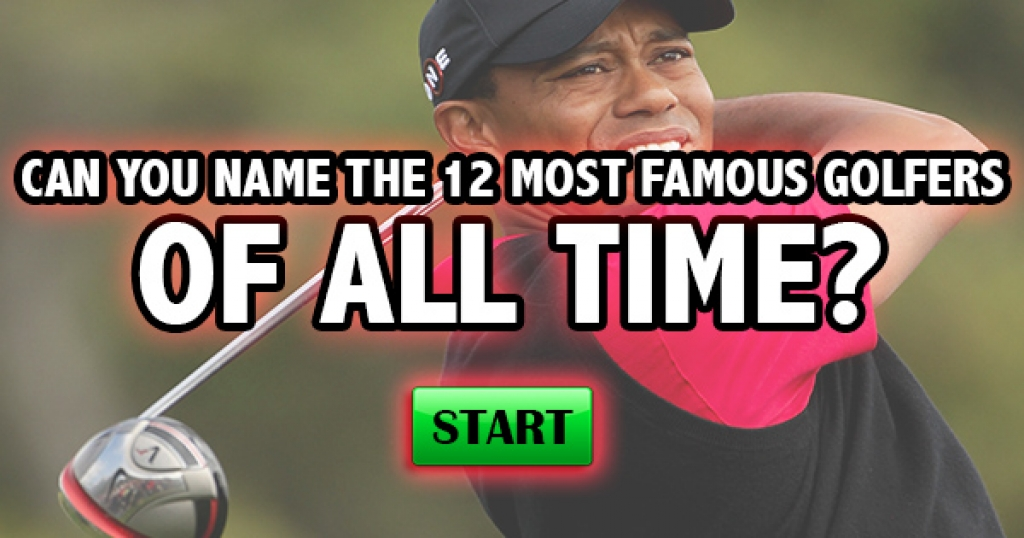 Can You Name The 12 Most Famous Golfers of All Time?