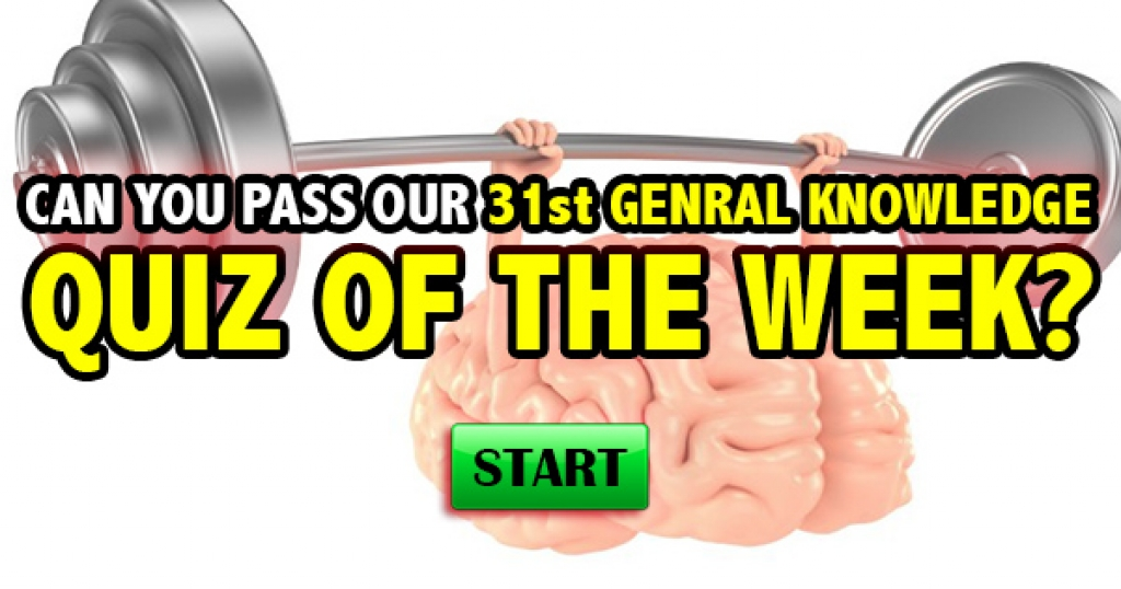 Can You Pass Our 31st General Knowledge Quiz of the Week?