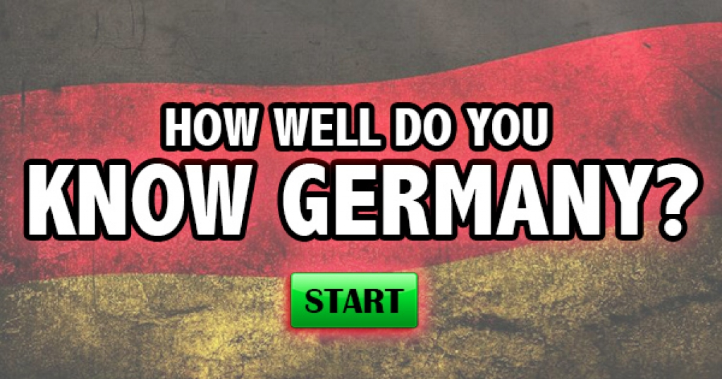How Well Do You Know Germany?