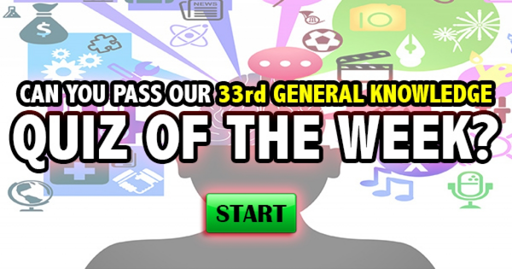 Can You Pass Our 33rd General Knowledge Quiz of the Week?