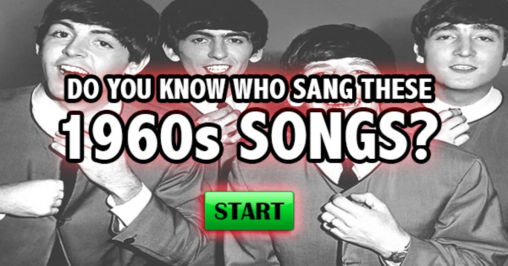 Do You Know Who Sang These 1960s Songs?