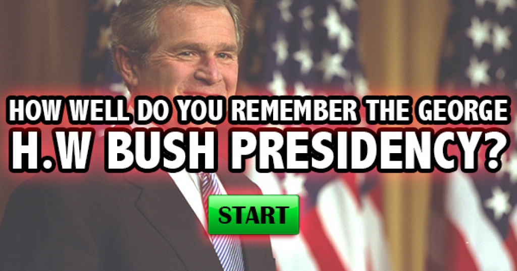 How Well Do You Remember The George H.W. Bush Presidency?