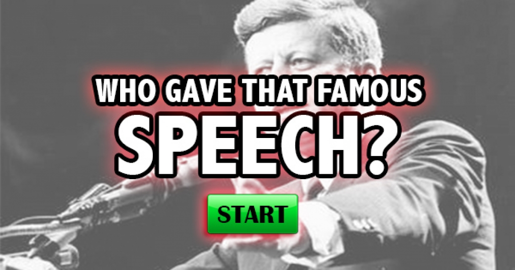 Who Gave That Famous Speech?