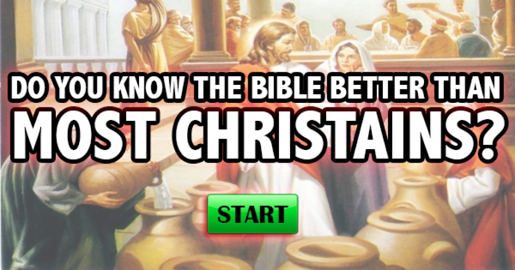 Do You Know The Bible Better Than Most Christians?