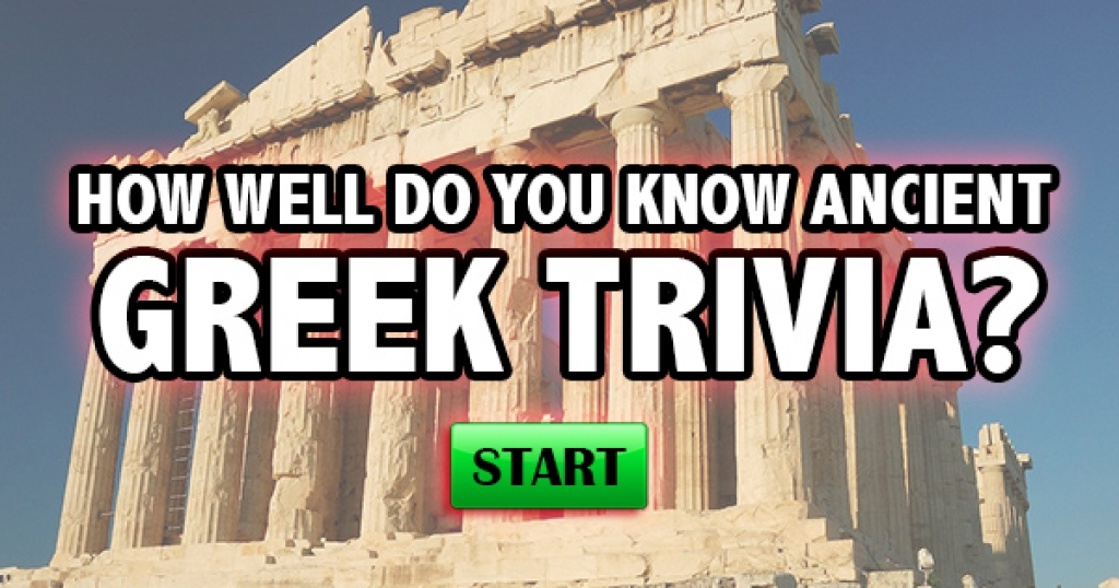 How Well Do You Know Ancient Greek Trivia?
