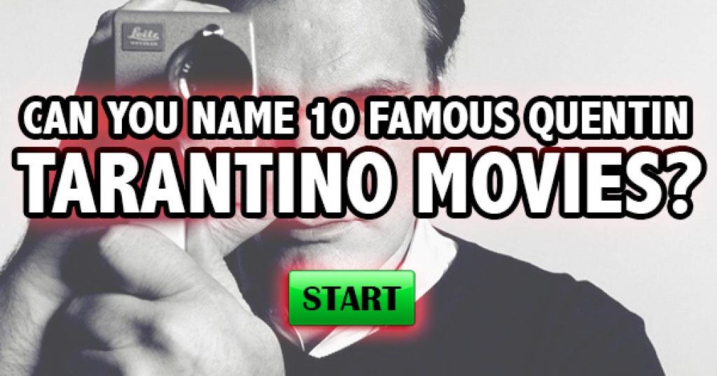Can You Name 10 Famous Quentin Tarantino Movies?