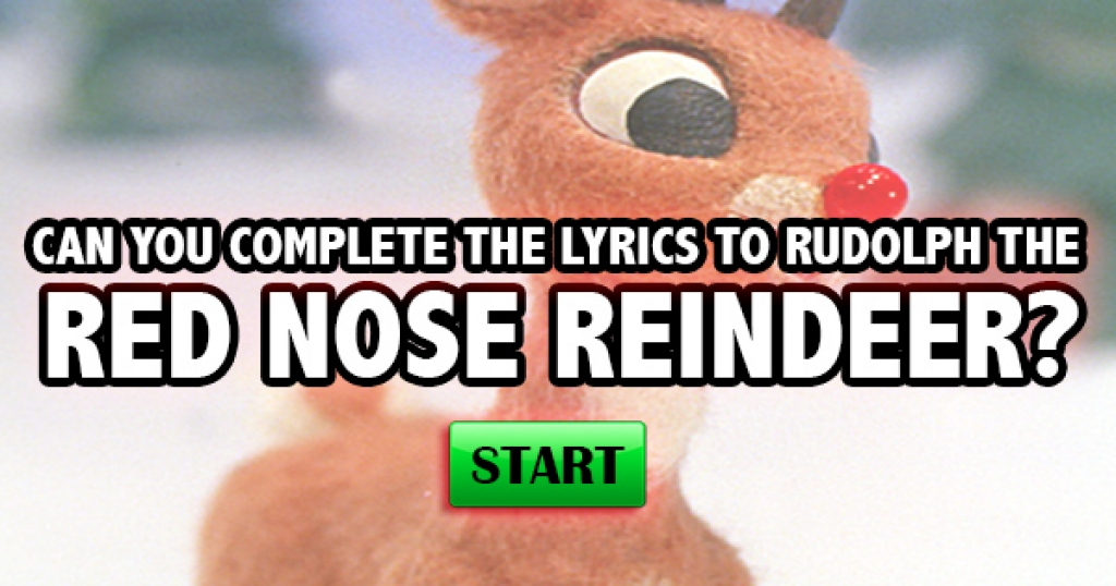 Can You Complete The Lyrics to Rudolph the Red-Nosed Reindeer?