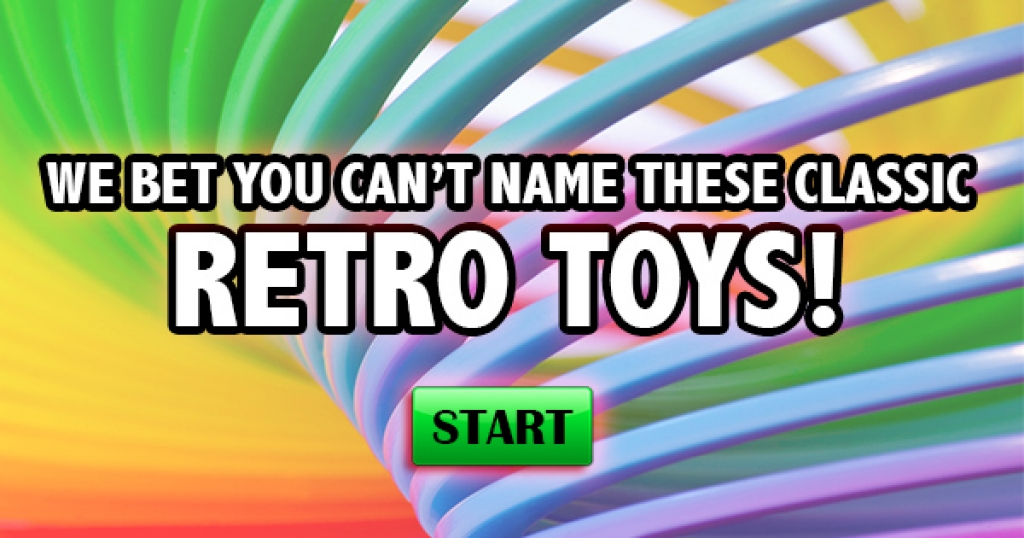 We Bet You Can't Name These Classic Retro Toys!