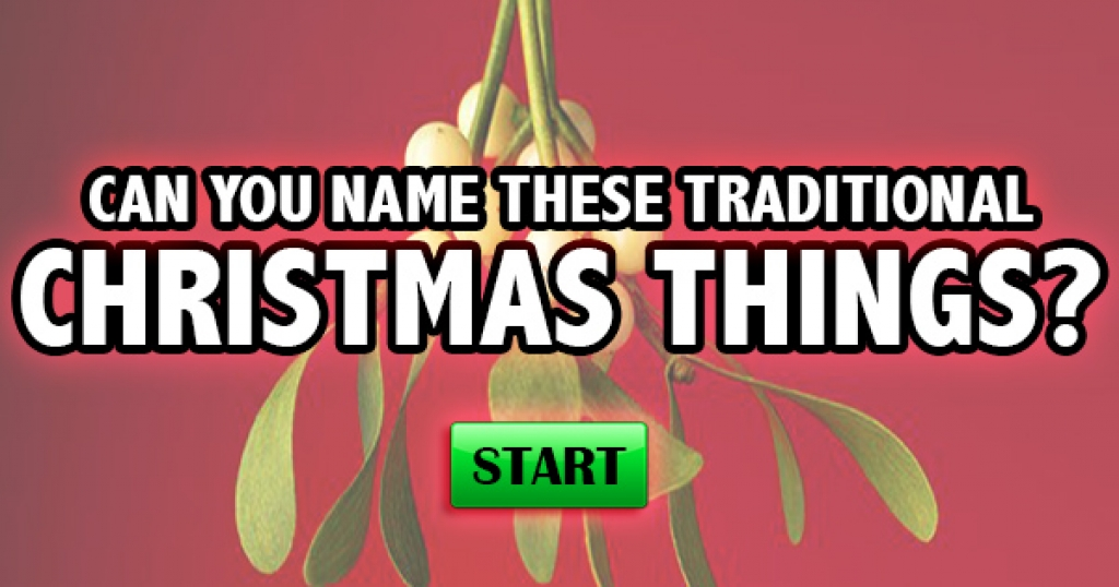 Can You Name These Traditional Christmas Things?