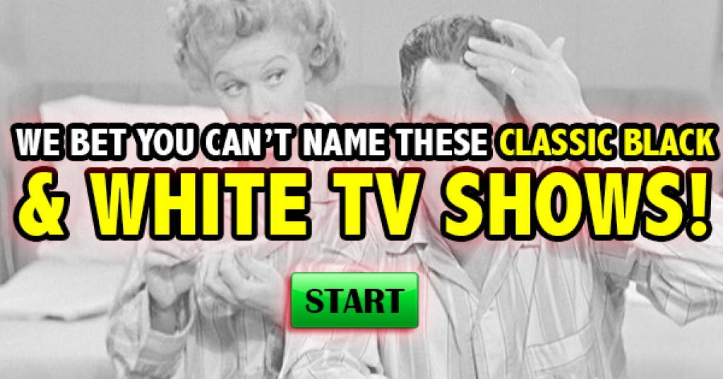 We Bet You Can't Name These Classic Black & White TV Shows!