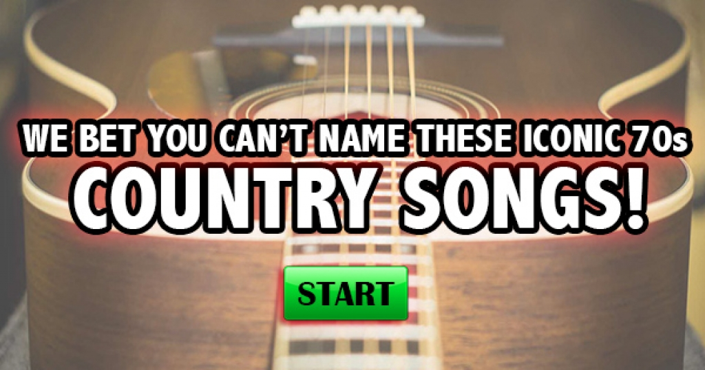 We Bet You Can't Name These Iconic 70s Country Songs!
