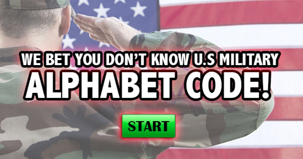 We Bet You Don't Know U.S. Military Alphabet Code!